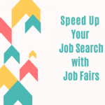 Speed Up Your Job Search With Job Fairs